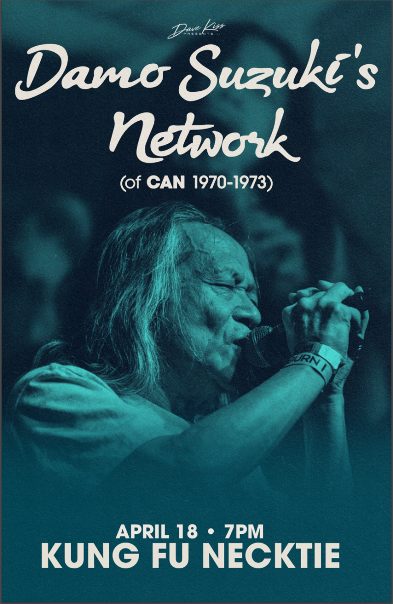 Dave Kiss presents Damo Suzuki's Network tour at Kung Fu Necktie, April 18th