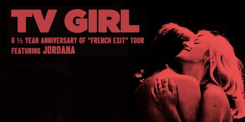 "TV Girl 6 1/2 anniversary of ""French Exit"" tour featuring Jordana"
