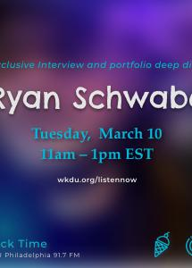Ryan Schwabe, Tuesday March 10, 11am-1pm